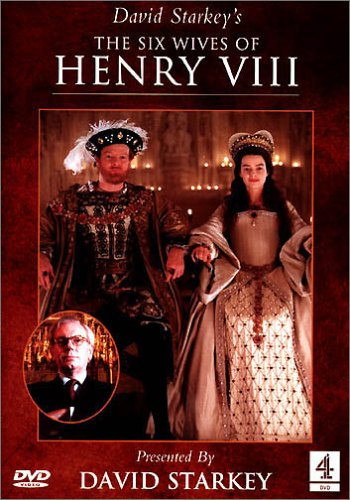 David Starkey's The Six Wives Of Henry VIII - The Complete Series