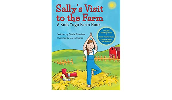 Sallys Visit to the Farm A Kids Yoga Farm Book
