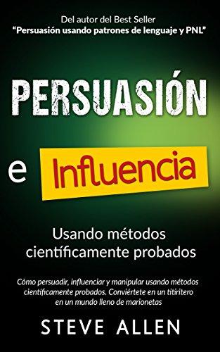 persuasion-influencia-y-manipulacion-usando-metodos-cientificamente-probados-como-persuadir-influenc