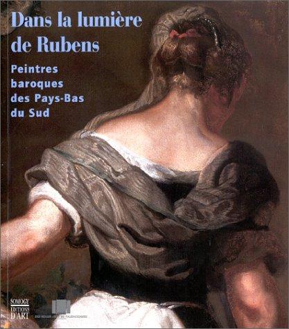 Dans la lumière de Rubens : Peintres baroques des Pays-Bas du sud