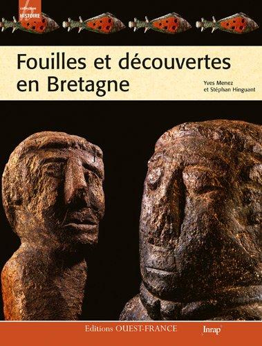 Fouilles et découvertes en Bretagne por Yves Menez