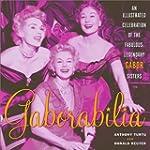 Gaborabilia: An Illustrated Celebrati...