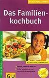 Das Familienkochbuch. Frühstück, Snacks, Hauptgerichte, Nachspeisen (GU Küchenratgeber, Persil Edition)