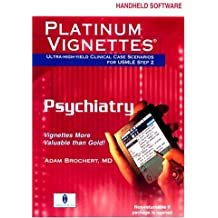 Platinum Vignettes: Psychiatry (Cd-rom for Pda, Palm Os: 3.5+, Windows Ce: 2.0+ or Pocket Pc; 1.5 MB Free Space Required)