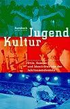 Kursbuch JugendKultur. Stile, Szenen und Identitäten vor der Jahrtausendwende