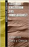 Image de ¿Cuándo Existieron los Dinosaurios?: Colección Torá y Ciencia