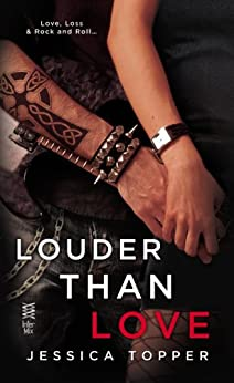 Louder Than Love (A Love & Steel Novel) di [Topper, Jessica]