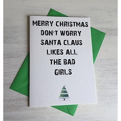 Buon Natale Babbo Natale non preoccuparti su tutte le cattive ragazze, scritta
