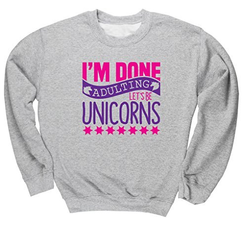 hippowarehouse-im-done-adulting-lets-be-unicorns-unisex-jumper-sweatshirt-pullover