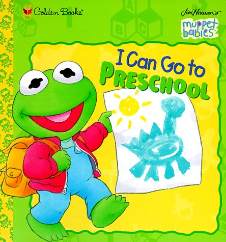 I Can Go to Preschool (Jim Henson's Muppet Babies)