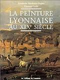 La Peinture Lyonnaise au XIXe siècle
