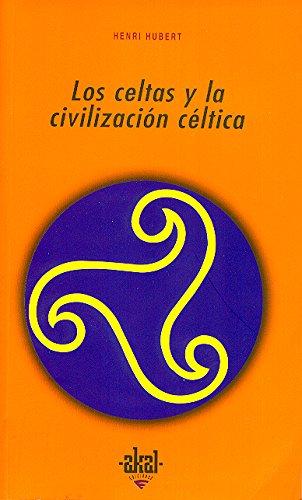 Los Celtas y La Civilizacion Celtica (Universitaria) por Henri Hubert