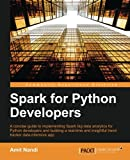Spark for Python Developers: A concise guide to implementing Spark big data analytics for Python developers and building a real-time and insightful trend tracker data-intensive app (English Edition)