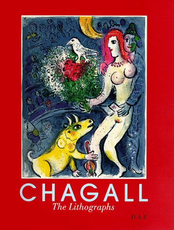 Marc Chagall: The Lithographs : LA Collection Sorlier -