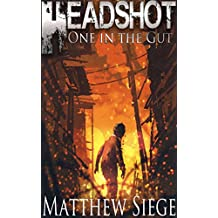 Headshot: One in the Gut (Book 1 of a Zombie litRPG Trilogy) (English Edition)