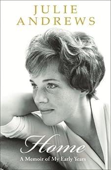 Home: A Memoir of My Early Years by [Andrews, Julie]