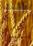 Killing Seeds: Gene Giants Mandate New Serf Age [Alemania] [DVD]