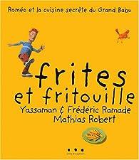 Frites et fritouilles par Frédéric Ramade