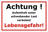 Schild Achtung Aufenthalt unter schwebender Last verboten – Lebensgefahr – 15x20cm, 30x20cm und 45x30cm – Bohrlöcher Aufkleber Hartschaum Aluverbund -S00167B