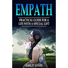 Empath: Practical Guide For A Life With A Special Gift (Highly Sensitive Person's Guide Book 1) (English Edition)