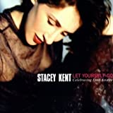 Stacey Kent: Let Yourself Go-Celebrating [Vinyl LP] (Vinyl)