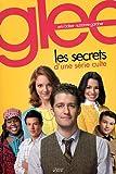 Glee, les secrets d'une série culte