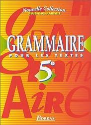 Grammaire pour les textes : 5e. Manuel de l'élève