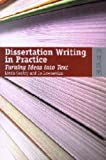 Dissertation Writing in Practice: Turning Ideas into Text