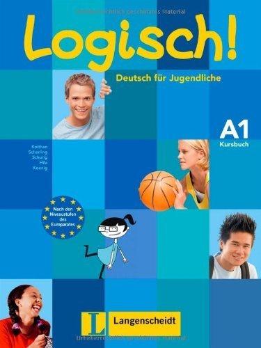 Logisch!: Kursbuch A1 (German Edition) by Theo Scherling, Cordula Schurig, Anna Hila, Michael Koenig Ute Koithan (2009-07-09)
