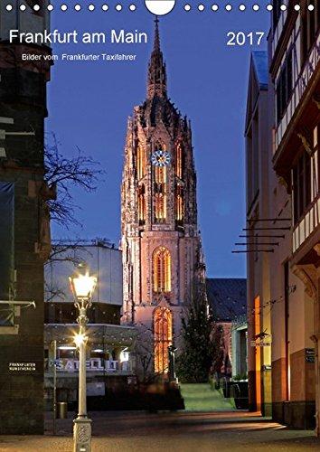 Frankfurt am Main 2017 Bilder vom Taxifahrer (Wandkalender 2017 DIN A4 hoch): Frankfurt am Main Bildkalender vom Frankfurter Taxifahrer Petrus Bodenstaff (Monatskalender, 14 Seiten ) (CALVENDO Orte)