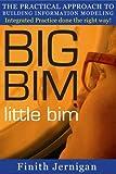 Image de BIG BIM little bim - the practical approach to building information modeling - I