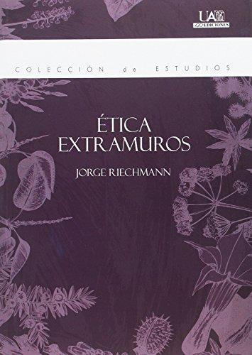 Ética Extramuros (Estudios) por Jorge Riechmann Fernández