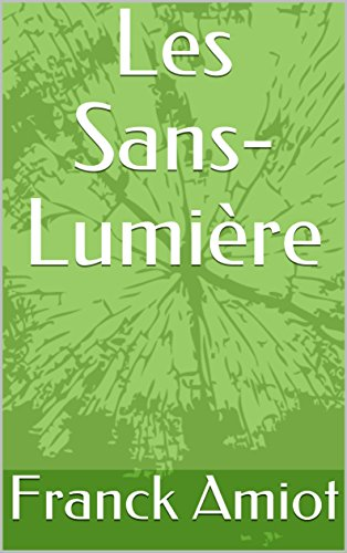 Les Sans-Lumière (2017) - Franck Amiot