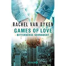 Games of Love -  Bittersüße Sehnsucht: Roman (Die Games of Love-Reihe 1)