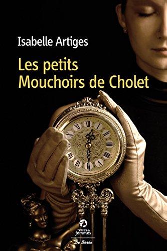 Les Petits mouchoirs de Cholet par [Artiges, Isabelle]