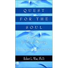 Quest for the Soul: Our Search for Deeper Meaning