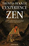 Image de L'Expérience du Zen : L'Évolution historique du Chan et du Zen à travers les vies et les enseignements de ses plus grands maîtres