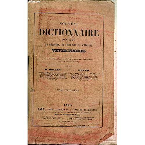 NOUVEAU DICTIONNAIRE PRATIQUE DE MEDECINE, DE CHIRURGIE ET D'HYGIENE VETERINAIRES