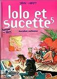 Lolo et Sucette, tome 5 : Macadam Cochonnes