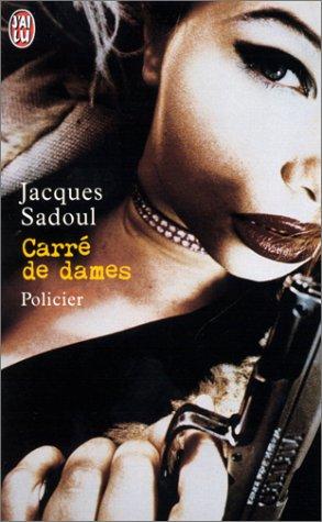 Carré de dames : Une aventure de Carol Evans par Jacques Sadoul