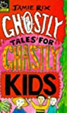 Ghostly Tales for Ghastly Kids (Hippo fantasy)