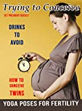 Trying to Conceive: Increase Your Chances of Fertility