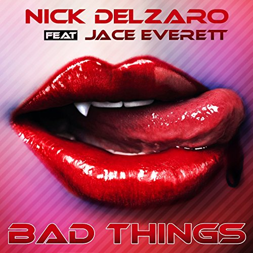 Bad Things (feat. Jace Everett)
