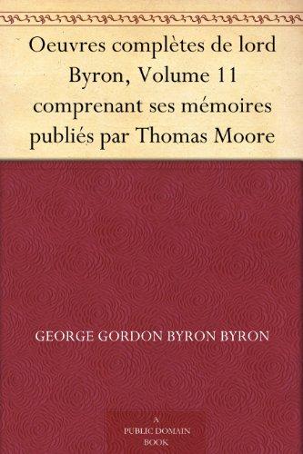 Oeuvres complètes de lord Byron, Volume 11 comprenant ses mémoires publiés par Thomas Moore (French Edition)