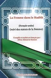 La Femme dans le Hadith : Suivi des statuts de la Femme, édition bilingue français-arabe