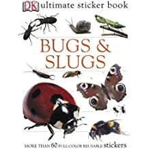 Bugs & Slugs [With 60 Reusable Stickers] (DK Ultimate Sticker Books)