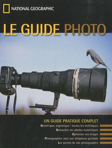 Le guide de la photographie par National geographic society