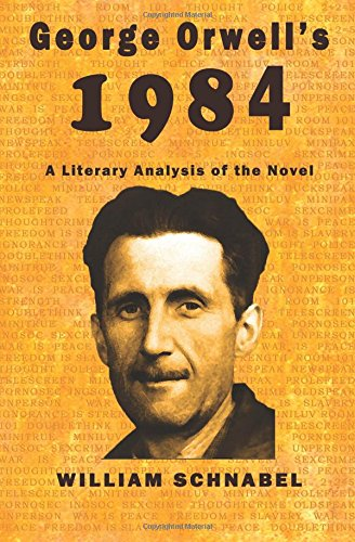 George Orwell's 1984: A Literary Analysis of the Novel por William Schnabel