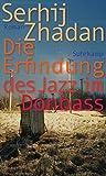 Die Erfindung des Jazz im Donbass: Roman