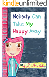 Nobody Can Take My Happy Away